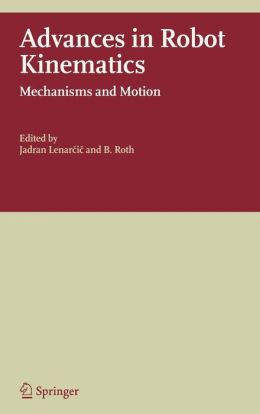 Advances in Robot Kinematics: Mechanisms and Motion