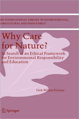 Why care for Nature?: In search of an ethical framework for environmental responsibility and education