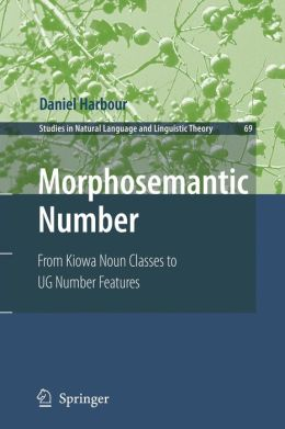 Morphosemantic Number:: From Kiowa Noun Classes to UG Number Features