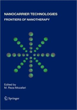 Nanocarrier Technologies: Frontiers of Nanotherapy