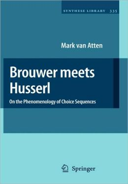 Brouwer meets Husserl: On the Phenomenology of Choice Sequences