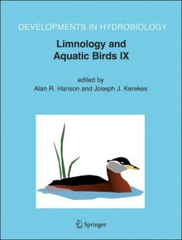 Limnology and Aquatic Birds: Proceedings of the Fourth Conference Working Group on Aquatic Birds of Societas Internationalis Limnologiae (SIL), Sackville, New Brunswick, Canada, August 3-7, 2003