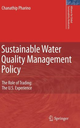 Sustainable Water Quality Management Policy: The Role of Trading: The U.S. Experience