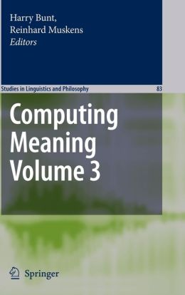 Computing Meaning: Volume 3
