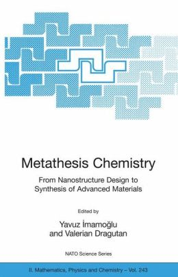 Metathesis Chemistry: From Nanostructure Design to Synthesis of Advanced Materials