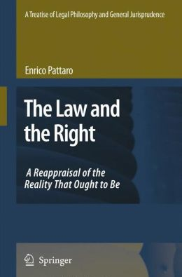 A Treatise of Legal Philosophy and General Jurisprudence: Volume 1: The Law and The Right