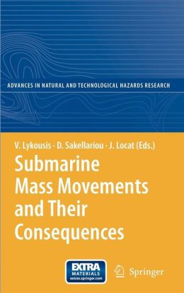 Submarine Mass Movements and Their Consequences: 3rd International Symposium