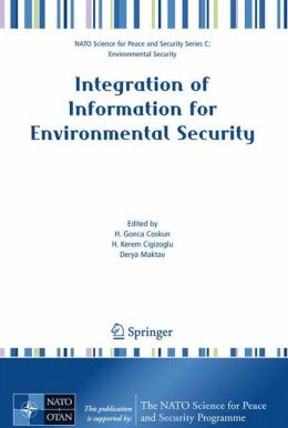 Integration of Information for Environmental Security: Environmental Security - Information Security - Disaster Forecast and Prevention - Water Resources Management