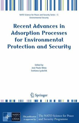 Recent Advances in Adsorption Processes for Environmental Protection and Security
