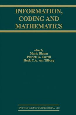 Information, Coding and Mathematics: Proceedings of Workshop honoring Prof. Bob McEliece on his 60th birthday