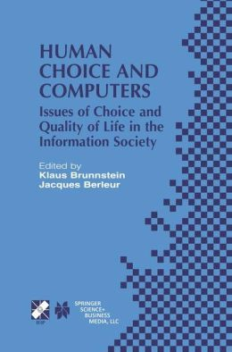 Human Choice and Computers: Issues of Choice and Quality of Life in the Information Society
