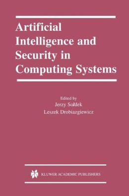 Artificial Intelligence and Security in Computing Systems: 9th International Conference, ACS '2002 Miedzyzdroje, Poland October 23-25, 2002 Proceedings
