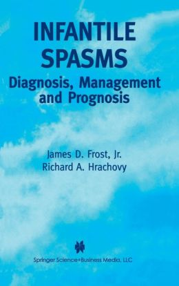 Infantile Spasms: Diagnosis, Management and Prognosis