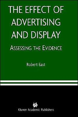 The Effect of Advertising and Display: Assessing the Evidence