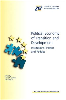 Political Economy of Transition and Development: Institutions, Politics and Policies