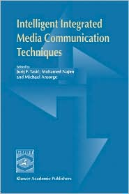 Intelligent Integrated Media Communication Techniques