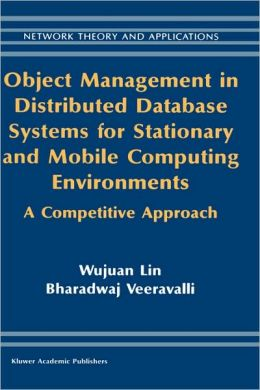Object Management in Distributed Database Systems for Stationary and Mobile Computing Environments: A Competitive Approach