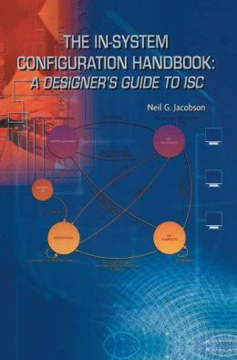 The In-System Configuration Handbook: A Designer's Guide to ISC