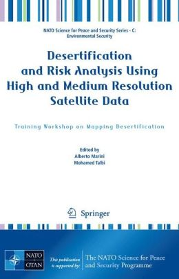 Desertification and Risk Analysis Using High and Medium Resolution Satellite Data: Training Workshop on Mapping Desertification