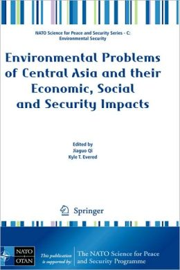 Environmental Problems of Central Asia and their Economic, Social and Security Impacts