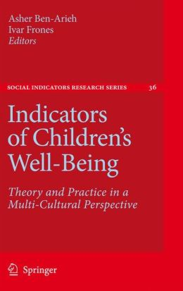 Indicators of Children's Well-Being: Theory and Practice in a Multi-Cultural Perspective