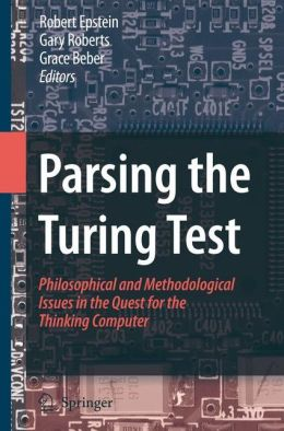 Parsing the Turing Test: Philosophical and Methodological Issues in the Quest for the Thinking Computer