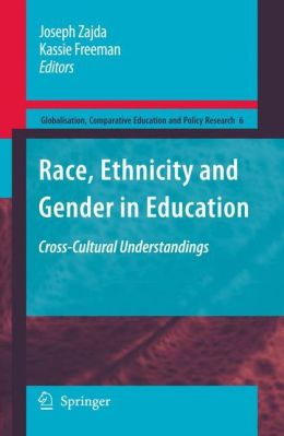 Race, Ethnicity and Gender in Education: Cross-Cultural Understandings