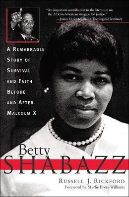 Betty Shabazz: A Life Before and After Malcolm X