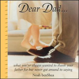 Dear Dad 2E: What You've Always Wanted to Thank Your Father for but Never Got Around to Saying