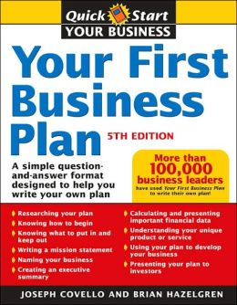 Your First Business Plan: A Simple Question and Answer Format Designed to Help You Write Your Own Plan