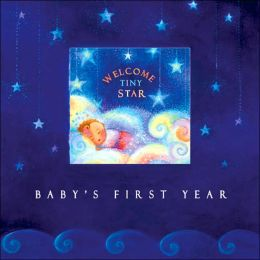 Welcome Tiny Star: Baby's First Year Journal
