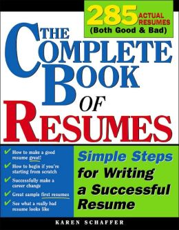 The Complete Book of Resumes: Simple Steps for Writing a Powerful Resume