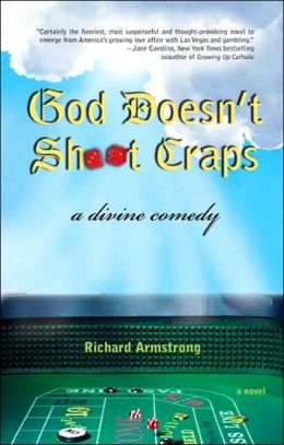God Doesn't Shoot Craps: A Divine Comedy of Dice, Deception and Deliverance