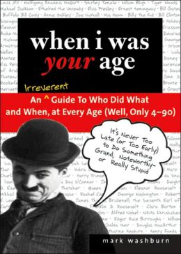 When I Was Your Age: Who Did What When