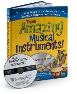 Those Amazing Musical Instruments!