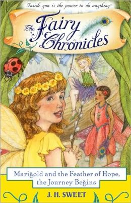 Marigold and the Feather of Hope, The Journey Begins (The Fairy Chronicles Series #1)