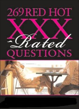 269 Red Hot XXX-Rated Questions