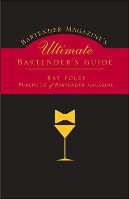 Bartender Magazine's Ultimate Bartender's Guide