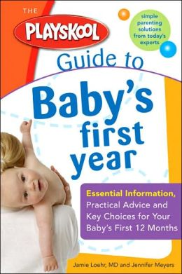 The Playskool Guide to Baby's First Year