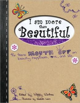 We Are More than Beautiful: Teen Girls Shout Out about Inner Beauty and Self-Confidence