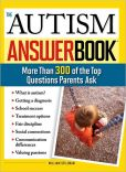 Book Cover Image. Title: Autism Answer Book:  More Than 300 of the Top Questions Parents Ask, Author: William Stillman