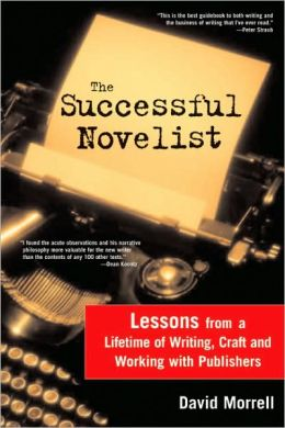 Successful Novelist: A Lifetime of Lessons about Writing and Publishing
