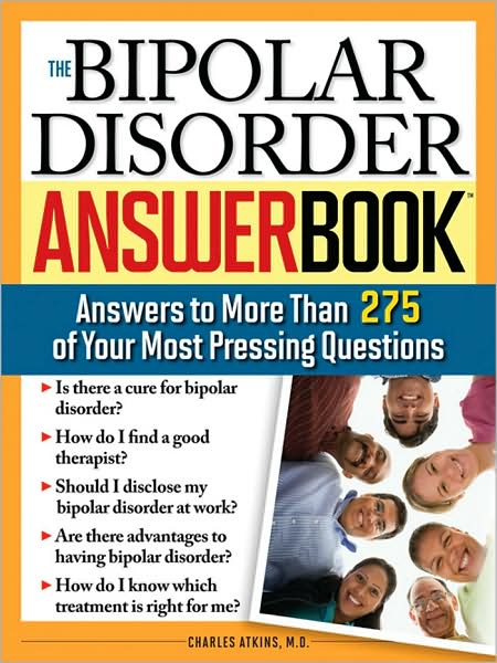 The Bipolar Disorder Answer Book: Professional Answers to More than 275 Top Questions