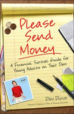 Please Send Money: A Financial Survival Guide for Young Adults on Their Own