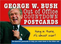 George W. Bush Out of Office Countdown Postcard Book