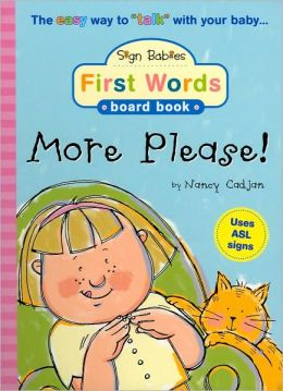 Sign Babies First Words Board Book...More Please!