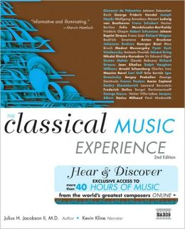 The Classical Music Experience: Hear & Discover More than 40 Hours of Music from the World's Greatest Composers Online