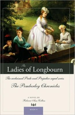 The Ladies of Longbourn (Pemberley Chronicles #4)