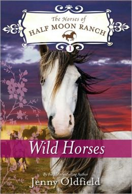 Wild Horses (Horses of Half Moon Ranch Series #1)