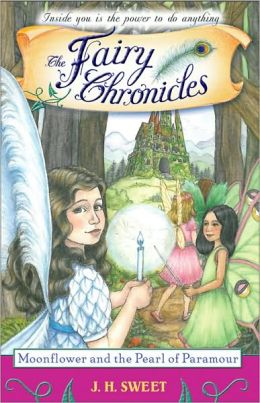 Moonflower and the Pearl of Paramour (The Fairy Chronicles Series #12)